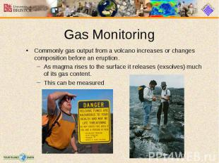 Commonly gas output from a volcano increases or changes composition before an er