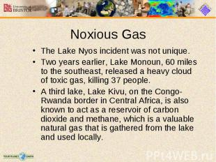 The Lake Nyos incident was not unique. The Lake Nyos incident was not unique. Tw