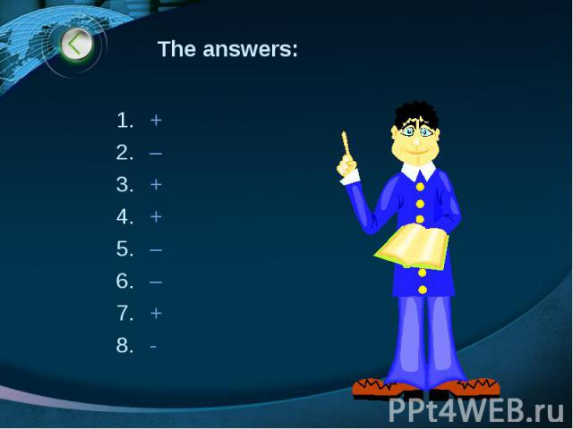 The answers: + – + + – – + -