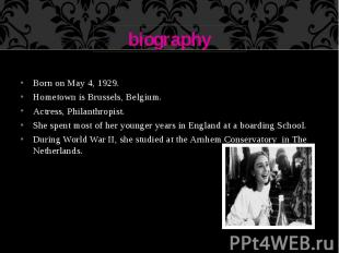 biography Born on May 4, 1929. Hometown is Brussels, Belgium. Actress, Philanthr