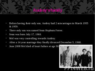 Audrey's family Before having their only son, Audrey had 2 miscarriages in March