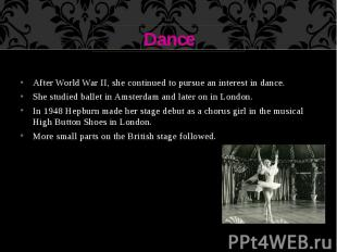 Dance After World War II, she continued to pursue an interest in dance. She stud