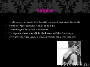 Fashion Hepburn seen a fashion icon has still continued long since her death. He