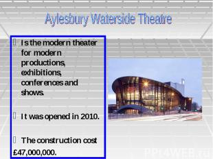Is the modern theater for modern productions, exhibitions, conferences and shows