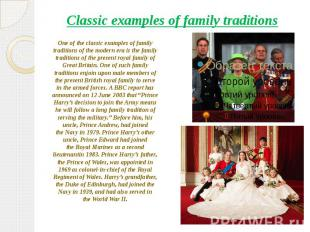 One of the classic examples of family traditions of the modern era is the family