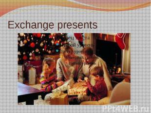 Exchange presents