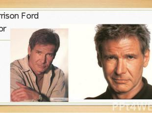 Harrison Ford Harrison Ford actor