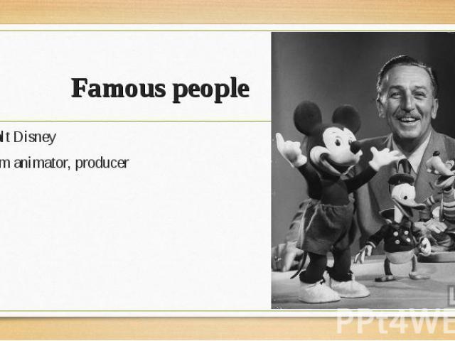 Walt Disney Walt Disney film animator, producer