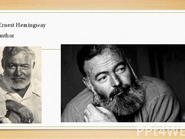Ernest Hemingway Ernest Hemingway author