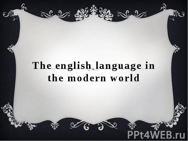 The english language in the modern world