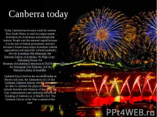 Canberra today Today Canberra has become a hub for western New South Wales, as w