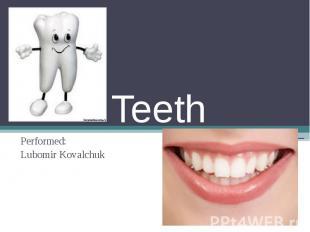 Teeth Performed: Lubomir Kovalchuk