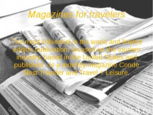 Magazines for travelers The most influential in the world and limited edition pu