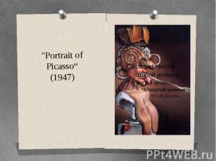 """Portrait of Picasso"" (1947)"