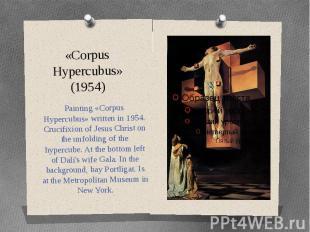 «Corpus Hypercubus» (1954) Painting «Corpus Hypercubus» written in 1954. Crucifi