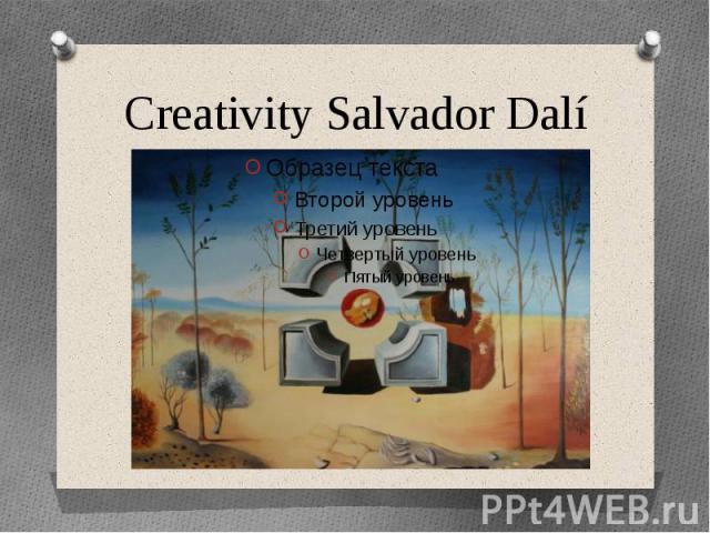 Creativity Salvador Dalí