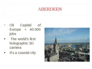 Oil Capital of Europe + 40.000 jobs Oil Capital of Europe + 40.000 jobs The worl