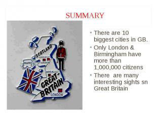 There are 10 biggest cities in GB. There are 10 biggest cities in GB. Only Londo