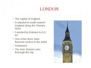 The capital of England The capital of England Is situated in south-eastern Engla