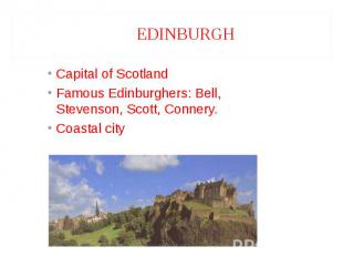 Capital of Scotland Capital of Scotland Famous Edinburghers: Bell, Stevenson, Sc