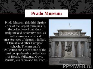 Prado Museum Prado Museum (Madrid, Spain) - one of the largest museums, is the c