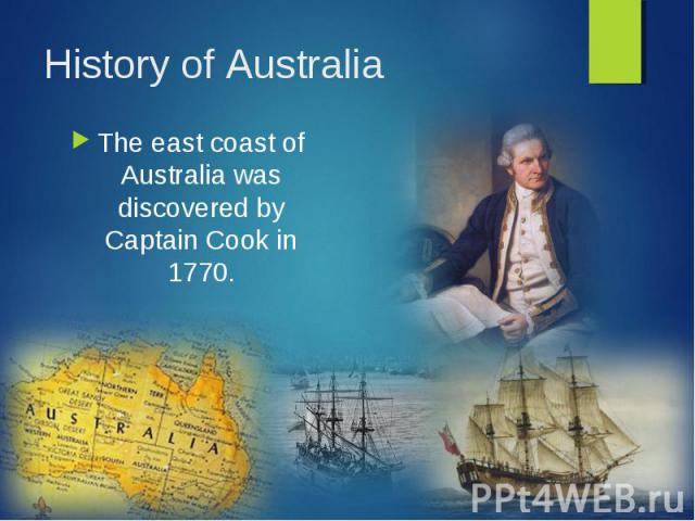 The east coast of Australia was discovered by Captain Cook in 1770. The east coast of Australia was discovered by Captain Cook in 1770.