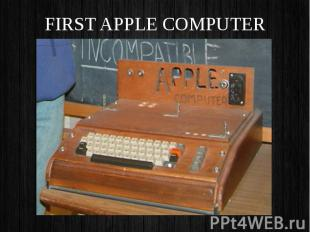 FIRST APPLE COMPUTER FIRST APPLE COMPUTER