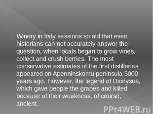 Winery in Italy sessions so old that even historians can not accurately answer t