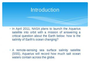 Introduction In April 2011, NASA plans to launch the Aquarius satellite into orb