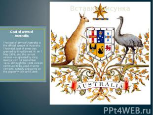 Coat of arms of Australia The coat of arms of Australia is the official symbol o