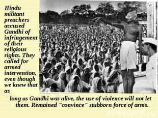 Hindu militant preachers accused Gandhi of infringement of their religious right