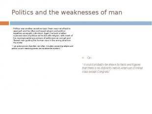Politics and the weaknesses of man Politics was another sensitive topic Twain wa
