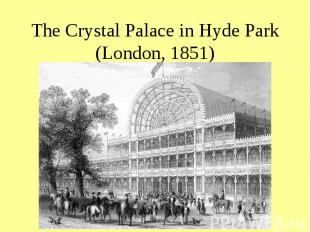 The Crystal Palace in Hyde Park (London, 1851)