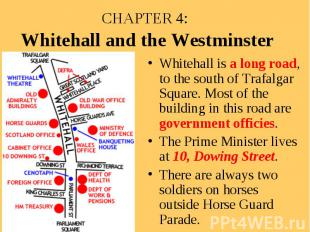 CHAPTER 4: Whitehall and the Westminster Whitehall is a long road, to the south