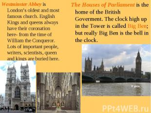 Westminster Abbey is London's oldest and most famous church. English Kings and q