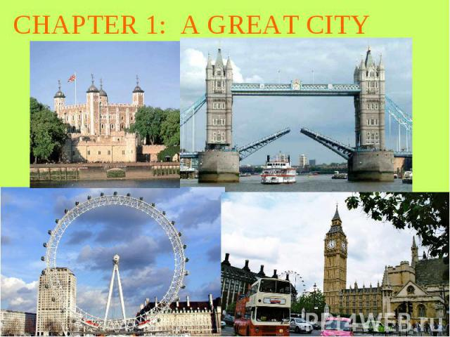 CHAPTER 1: A GREAT CITY