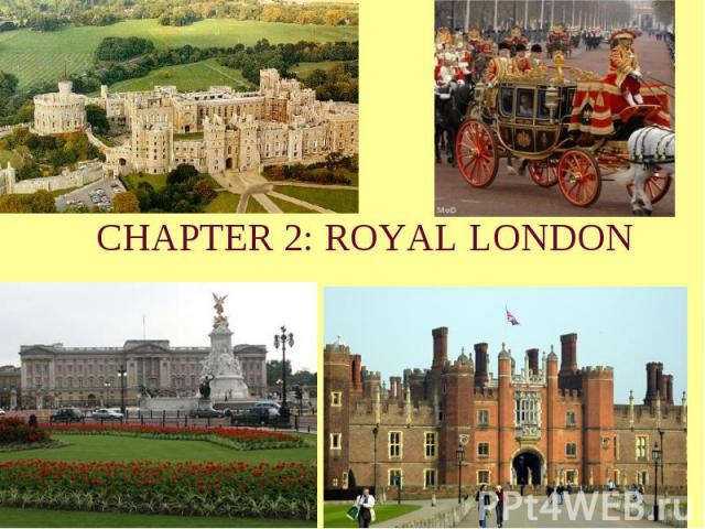 CHAPTER 2: ROYAL LONDON
