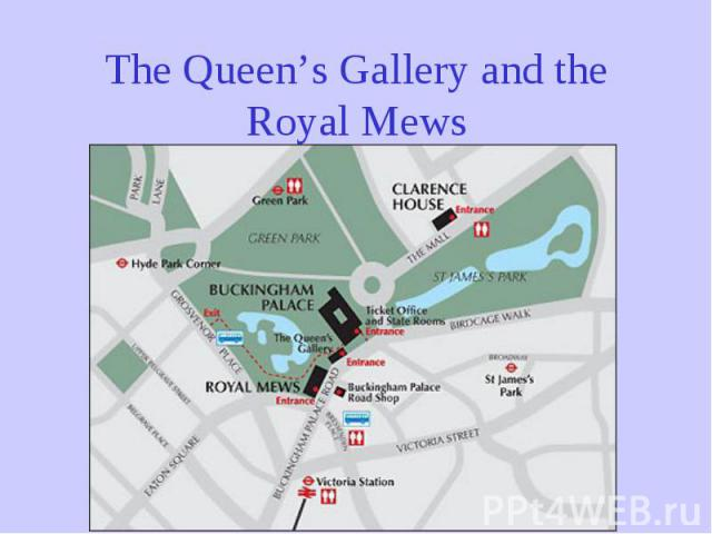 The Queen's Gallery and the Royal Mews