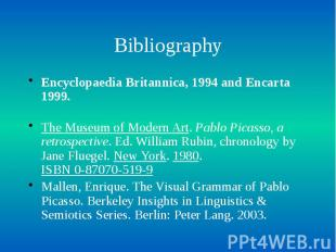 Bibliography Encyclopaedia Britannica, 1994 and Encarta 1999. The Museum of Mode