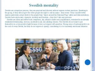 Swedish mentality Swedes are scrupulous persons, they are punctual and discreet