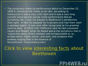 The symphony made its performance debut on December 22, 1808 in Vienna at the Th