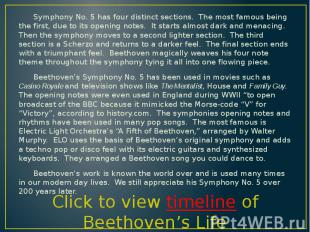 Symphony No. 5 has four distinct sections. The most famous being the first, due
