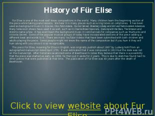 History of Für Elise Für Elise is one of the most well know compositions in the