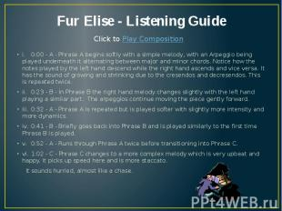 Fur Elise - Listening Guide i. 0:00 - A - Phrase A begins softly with a simple m