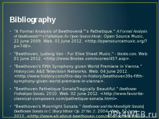 """Bibliography """"A Formal Analysis of Beethovenâ™s Pathetique."""" A Formal"""