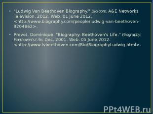 """Ludwig Van Beethoven Biography."" Bio.com. A&E Networks Television"