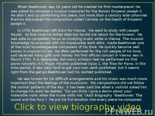 When Beethoven was 19 years old he created his first masterpiece! He was asked t