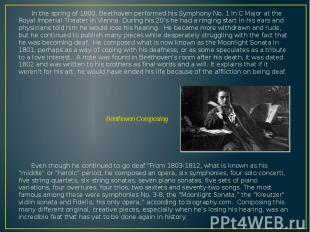 In the spring of 1800, Beethoven performed his Symphony No. 1 in C Major at the