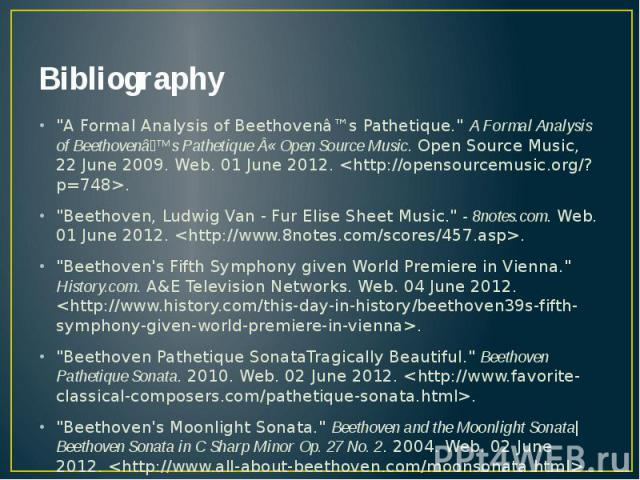 """Bibliography """"A Formal Analysis of Beethovenâ™s Pathetique."""" A Formal Analysis of Beethovenâ ™s Pathetique Â« Open Source Music. Open Source Music, 22 June 2009. Web. 01 June 2012. <http://opensourcemusic.org/?p=748>. """"Beethoven…"""