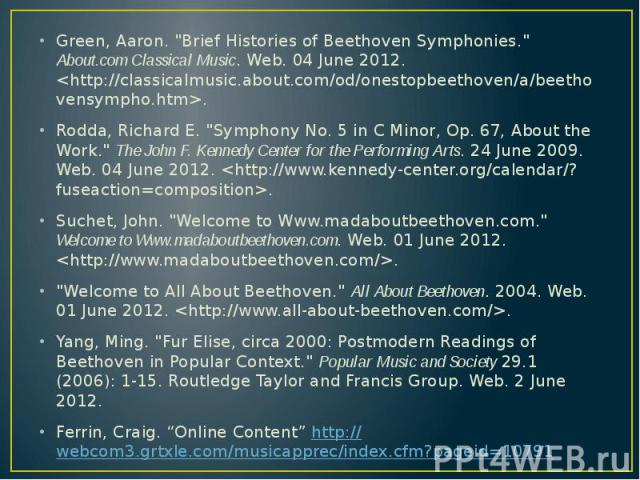 """Green, Aaron. """"Brief Histories of Beethoven Symphonies."""" About.com Classical Music. Web. 04 June 2012. <http://classicalmusic.about.com/od/onestopbeethoven/a/beethovensympho.htm>. Green, Aaron. """"Brief Histories of Beethoven Symp…"""